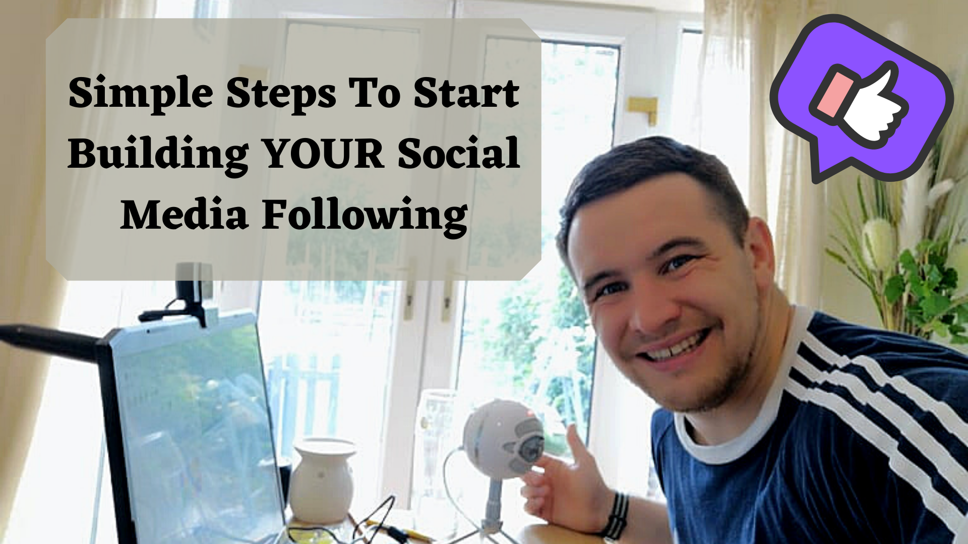 Simple Steps To Start Building YOUR Social Media Following